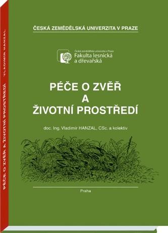Péče o zvěř a životní prostředí - Vladimír Hanzal
