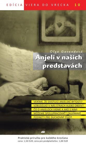 Anjeli v našich predstavách - Oľga Gavendová