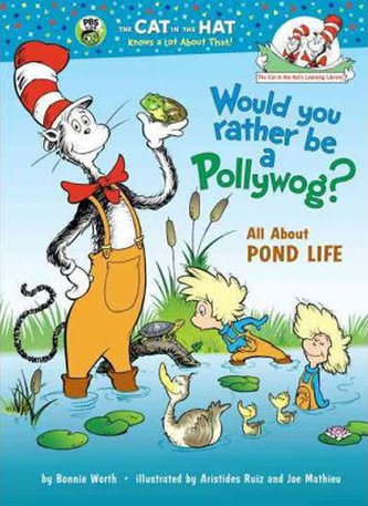 Would You Rather Be a Pollywog? All About Pond Life - Worth Bonnie