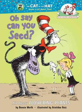 Oh Say Can You Seed? All About Flowering Plants - Worth Bonnie