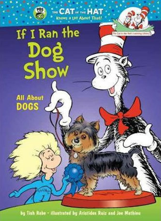 If I Run a Dog Show: All About Dogs - Rabe, Tish