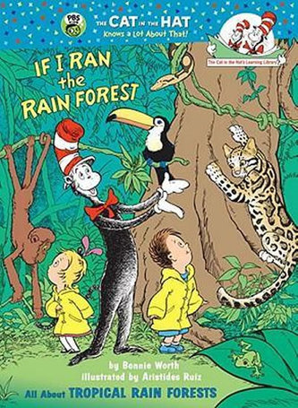 If I Ran the Rain Forest: All About Tropical Rain Forests - Worth Bonnie