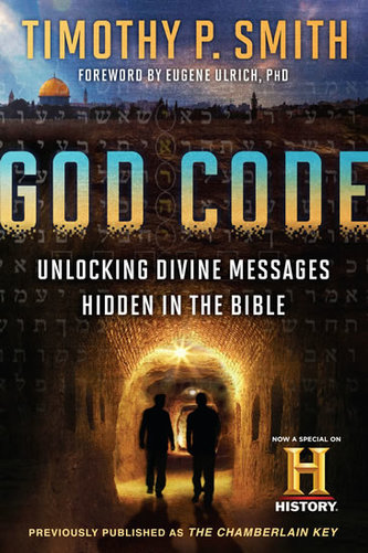 God Code (Movie Tie-In Edition): Unlocking Divine Messages Hidden in the Bible - Smith Timothy P.