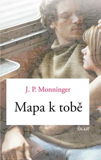 Mapa k tobě - Moningerová J. P.