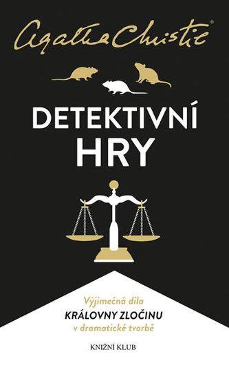 Christie: Detektivní hry (Past na myši, Pavučina, Svědkyně obžaloby) - Agatha Christie