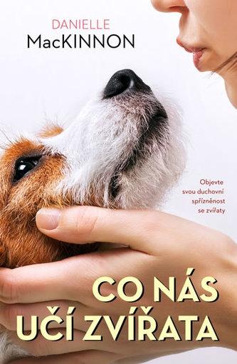 Co nás učí zvířata - Objevte svou duchovní spřízněnost se zvířaty - MacKinnon, Danielle