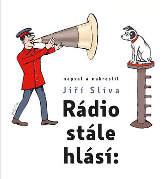 Rádio stále hlásí: - Jiří Slíva