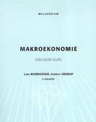 Makroekonomie - Základní kurs - Rusmichová, Lada; Soukup, Jindřich