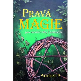 Pravá magie - pro začátečníky i pokročilé - Amber, Kim