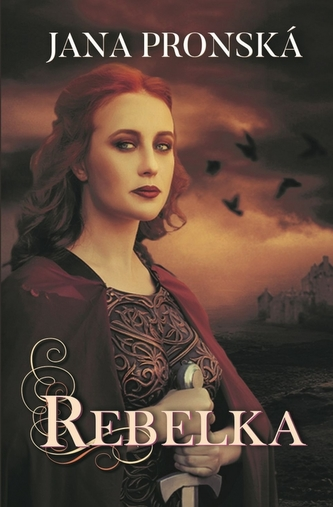 Rebelka, 2. vydanie - Jana Pronská