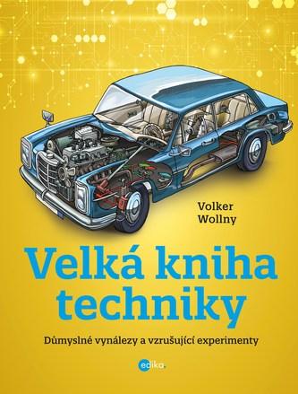 Velká kniha techniky - Wollny, Volker