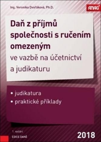 Daň z příjmů společnosti s ručením omezeným ve vazbě na účetnictví a judikaturu 2018 - Veronika Dvořáková