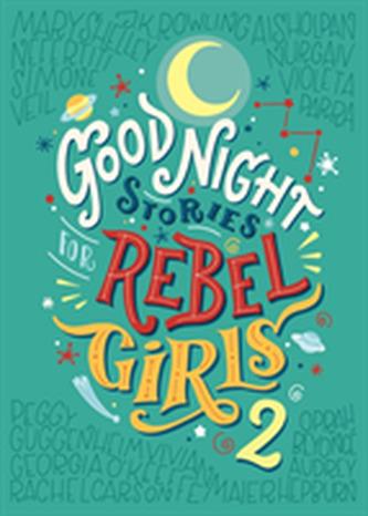 Good Night Stories for rebel Girls 2 - ELENA FAVILLI