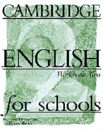 Cambridge English For Schools 2: Workbook - neuveden