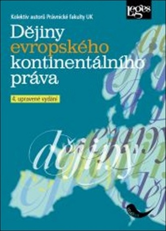 Dějiny evropského kontinentálního práva, 4. upravené vydání - Kolektiv Autorů