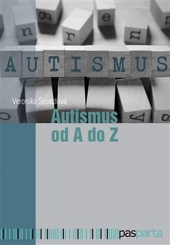 Autismus od A do Z - Veronika Šporclová