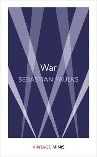 War : Vintage Minis - Sebastian Faulks