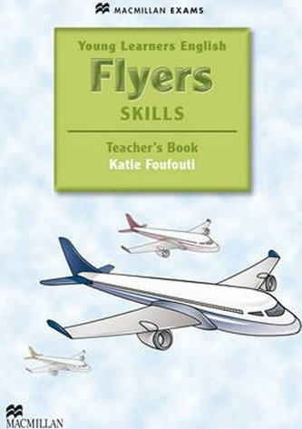 Young Learners English Skills: Flyers Teacher´s Book & Webcode Pack - Foufouti Katie