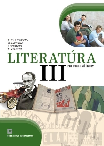 Literatúra 3 pre stredné školy - učebnica - Zuzana Lorencová; Alena Polakovičová