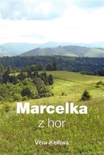 Marcelka z hor, 2. vydání - Věra Keilová