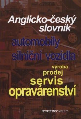 Anglicko-český slovník - automobily, silniční vozidla - Ivo Machačka