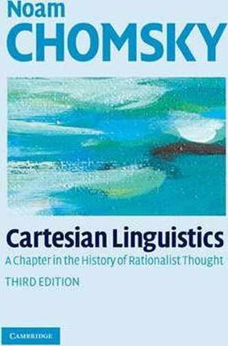 Cartesian Linguistics: A Chapter in the History of Rationalist Thought - Noam Chomsky