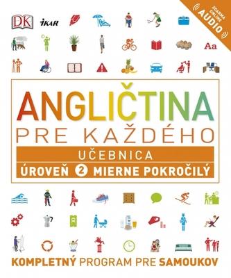 Angličtina pre každého - Učebnica: Úroveň 2 pre začiatočníkov - kolektiv