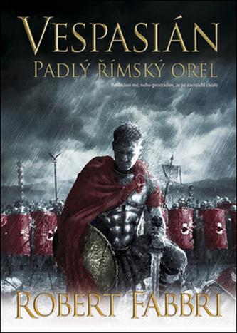 Vespasián Padlý římský orel - Robert Fabbri