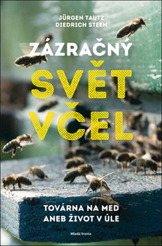 Zázračný svět včel - Jürgen Tautz
