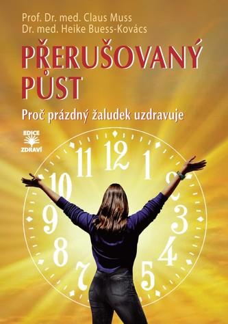 Přerušovaný půst - Muss, Prof. Dr. med. Claus; Buess-Kovács, Dr. med. Heike