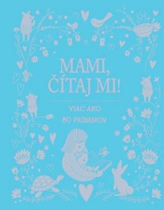 Mami, čítaj mi! - kolektív autorov.