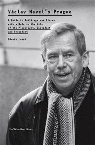 Václav Havel's Prague - Zdeněk Lukeš
