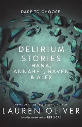 Delirium Stories: Hana, Annabel, Raven and Alex - Lauren Oliver