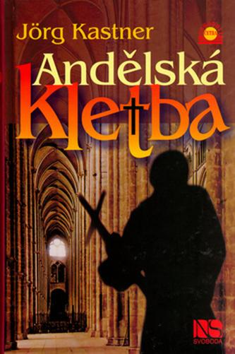 Andělská kletba - Jörg Kastner