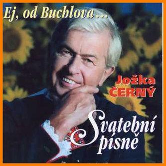 Jožka Černý - Ej, od Buchlova/Svatební písně - CD - Černý Jožka