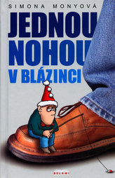 Jednou nohou v blázinci