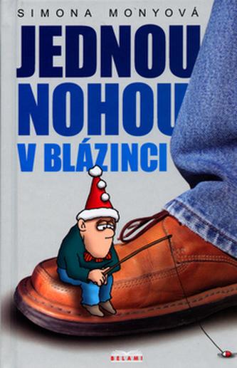 Jednou nohou v blázinci - Simona Monyová