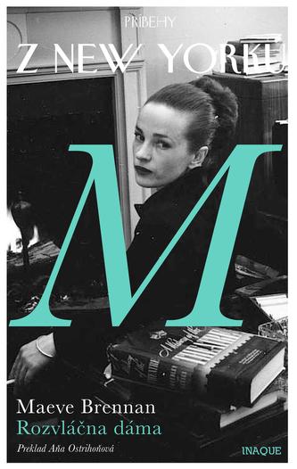 Príbehy z New Yorku - Rozvláčna dáma - Brennan, Maeve