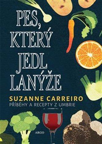 Pes, který jedl lanýže - Carreiro Suzanne