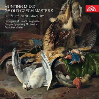 Hunting Music of Old Czech Masters / Lovecká hudba starých českých mistrů - CD - Družecký Jiří, Vranický Pavel, Vent Jan Nepomuk,