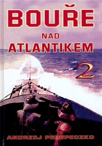 Bouře nad Atlantikem 2 - Andrzej Perepeczko