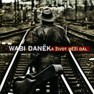 A Život běží dál - CD - Daněk Wabi