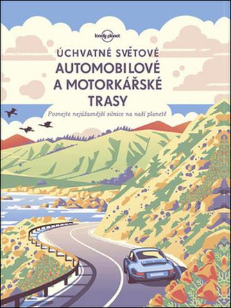 Úchvatné světové automobilové a motorkářské trasy - Poznejte nejúžasnější  silnice na naší planetě fe7da2328d