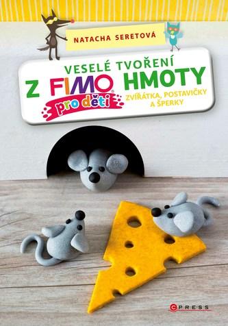 Veselé tvoření z FIMO hmoty pro děti - Seret, Natacha
