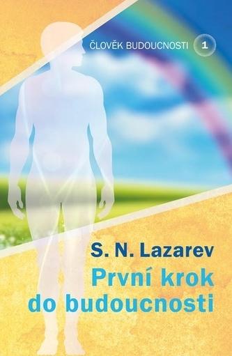 První krok do budoucnosti - S.N.Lazarev