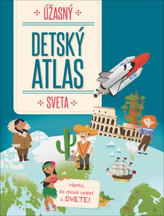 Úžasný detský atlas sveta