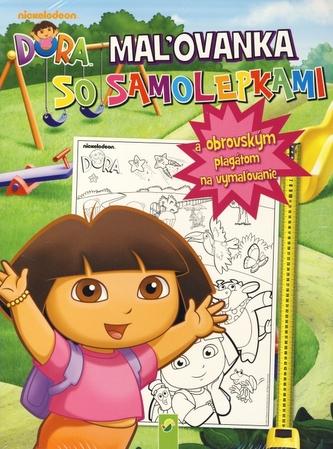 Dora - Maľovanka so samolepkami a plagátom - autor neuvedený