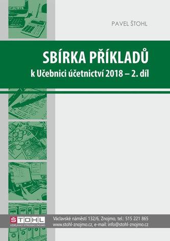 Sbírka příkladů k učebnici účetnictví II. díl 2018 - Pavel Štohl