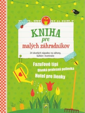 Kniha pre malých záhradkárov - autor neuvedený