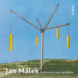 Jan Málek - Sinfonia su una cantilena - CD - Málek, Božetěch; Andr, Jiří; Jursík, Miroslav; Škarpa, Petr; Říha, Karel; Kazda, Jan; Richter, Rostislav